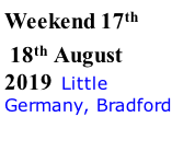 Weekend 17th  18th August 2019  Little Germany, Bradford